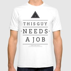 Need a Job Mens Fitted Tee White SMALL