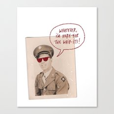 whatever, i'm here for the whip-its Canvas Print