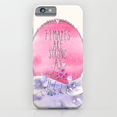 Females are Strong as Hell iPhone 6 Slim Case