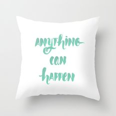 Anything can happen Throw Pillow