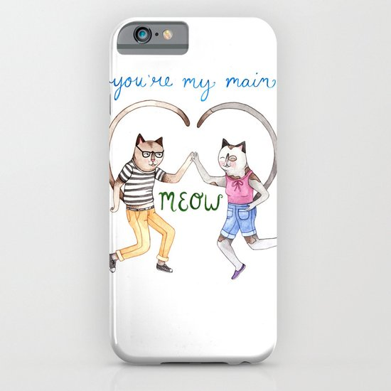 You're My Main Meow iPhone & iPod Case