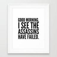 Good Morning, I See The … Framed Art Print