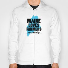 Maine loves farmers, seriously. Hoody