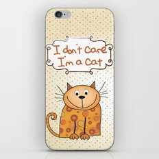 I don't care, I'm a Cat iPhone & iPod Skin