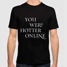 You Were Hotter Online Mens Fitted Tee Black SMALL