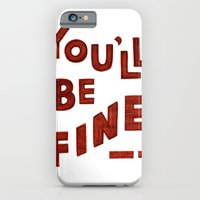 You'll Be Fine iPhone 6 Slim Case