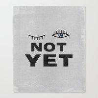 Not Yet Canvas Print