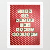 This Is Where The Magic … Art Print