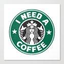 I need a coffee! Canvas Print