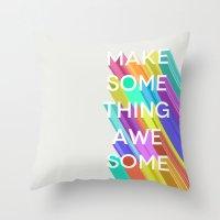 Make Something Awesome Throw Pillow