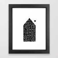 Home is were I`m with you  Framed Art Print