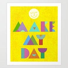 Make My Day. Art Print