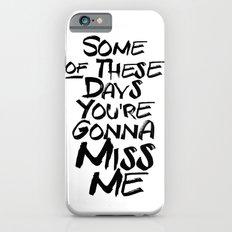 Miss me Slim Case iPhone 6s