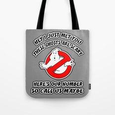 Who Ya Maybe Gonna Call? Tote Bag