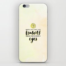 When Life Gives You Lemo… iPhone & iPod Skin