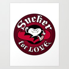Sucker For Love too Art Print