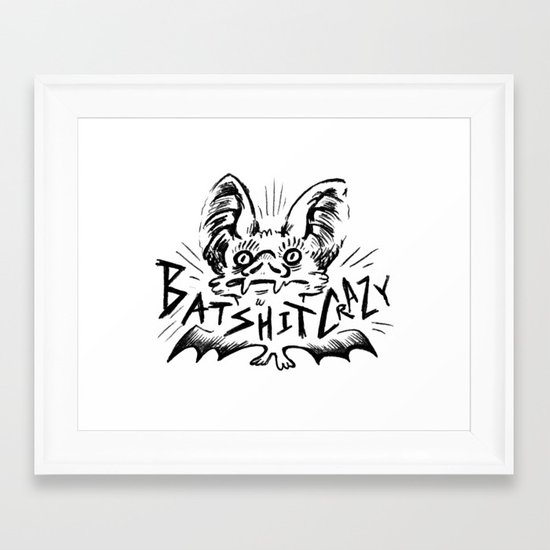 Batshit Crazy Framed Art Print