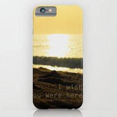 I wish you were here... iPhone 6s Slim Case