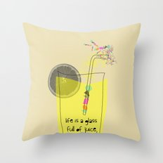 life is a glass of juice, drink it! Throw Pillow