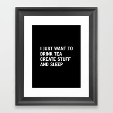 I Just Want To Drink Tea… Framed Art Print