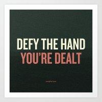 Defy The Hand You're Dea… Art Print