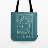 Go Out There Tote Bag