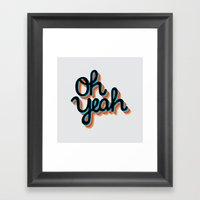 OH YEAH Framed Art Print