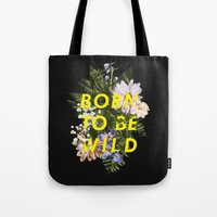 Born To Be Wild I Tote Bag