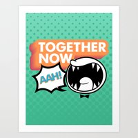 Together Now... AAH! Art Print