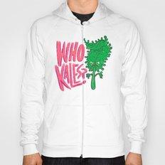 Who Kales? Hoody