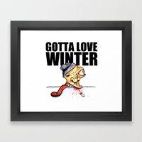 Gotta Love Winter Framed Art Print