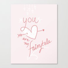 You Are My Fairytale Canvas Print