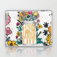 ALWAYS LOOK ON THE BRIGH… Laptop & iPad Skin
