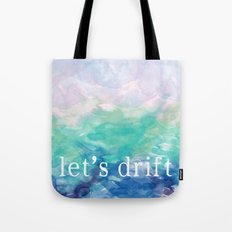 Let's Drift in a Watercolor Tote Bag