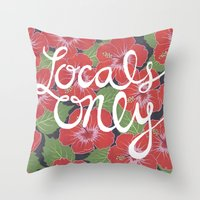 Locals Only Throw Pillow