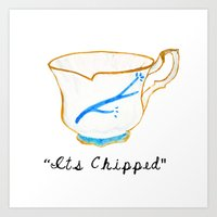 ITS CHIPPED  Art Print