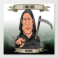 I End Lives (Vin Diesel) Canvas Print
