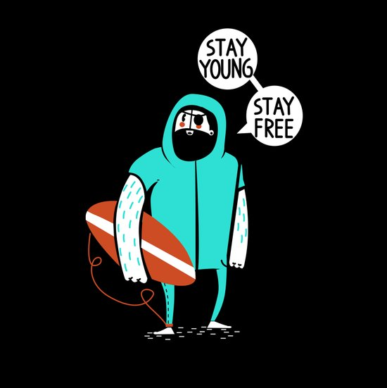 Stay young, stay free Art Print