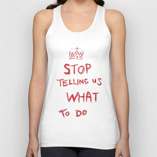stop telling us what to do Unisex Tank Top
