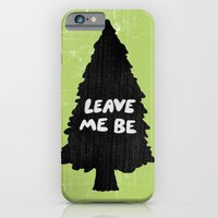 iPhone & iPod Case featuring Leave Me Be. by Nick Nelson