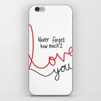 Never Forget How Much I Love You iPhone & iPod Skin