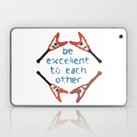 Be Excellent to Each Other Laptop & iPad Skin