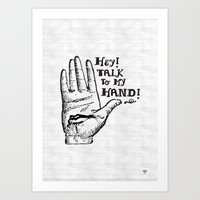 Talk To My Hand Art Print
