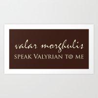 Speak Valyrian To Me. Art Print