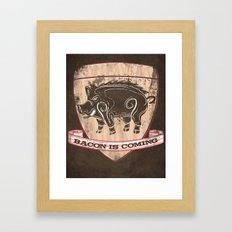 Bacon is Coming Framed Art Print