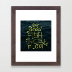 Only Dead Fish Go With T… Framed Art Print
