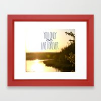 You Only Live Forever Framed Art Print