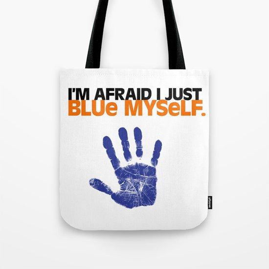 I'm Afraid I Just Blue Myself. Tote Bag