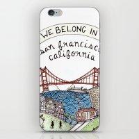 We Belong In San Francis… iPhone & iPod Skin