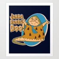 Jabba dabba doo!! Art Print